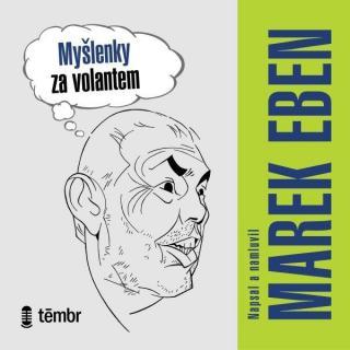 Myšlenky za volantem - Eben Marek [Audio-kniha ke stažení]